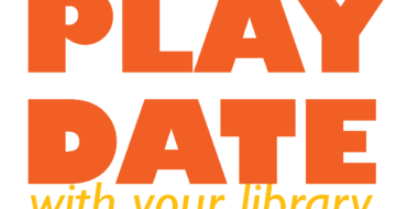PLAY DATE With Your Library
